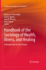 Handbook of the Sociology of Health, Illness, and Healing - A Blueprint for the 21st Century