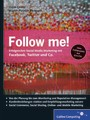 Follow me! - Social Media Marketing mit Facebook, Twitter, XING, YouTube und Co. Inkl. Empfehlungsmarketing, Crowdsourcing und Social Commerce