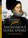 Anonymous Shake-Speare - The Man Behind
